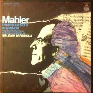 Mahler - New Philharmonia Orchestra - Sir John Barbirolli - Symphony No. 6 In A Minor album flac