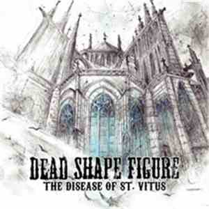 Dead Shape Figure - The Disease Of St. Vitus album flac