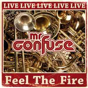 Mr. Confuse & The Confusers - Feel The Fire - LIVE album flac