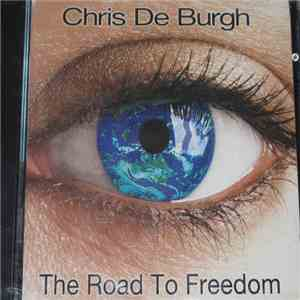 Chris De Burgh - The Road To Freedom album flac