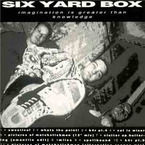 Six Yard Box - Imagination Is Greater Than Knowledge album flac