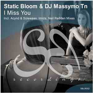 Static Bloom & DJ Massymo Tn - I Miss You album flac