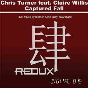 Chris Turner  Feat. Claire Willis - Captured Fall album flac