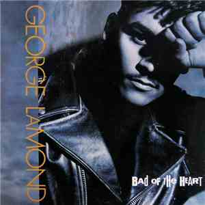 George LaMond - Bad Of The Heart album flac