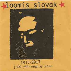 Loomis Slovak - 1917-2917 (1000 Year Reign Of Terror) album flac