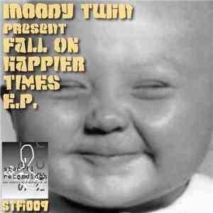 Moody Twin - Fall On Happier Times E.P. album flac