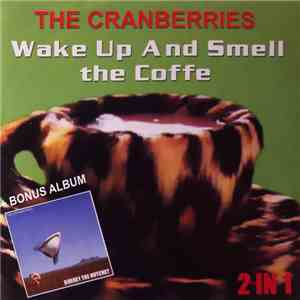 The Cranberries - Wake Up And Smell The Coffee + Bury The Hatchet (2 in 1) album flac