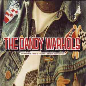 The Dandy Warhols - Thirteen Tales From Urban Bohemia album flac