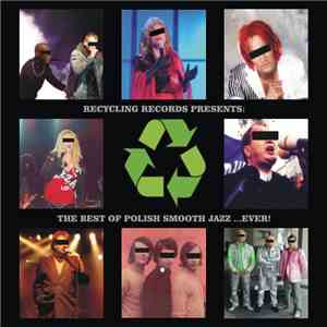Various - Recycling Records Presents: The Best Of Polish Smooth Jazz ...Ever! album flac