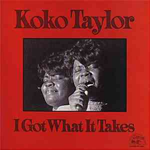Koko Taylor - I Got What It Takes album flac