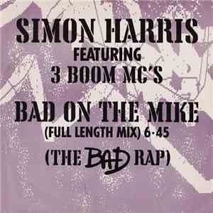 Simon Harris Featuring 3 Boom MC's - Bad On The Mike album flac