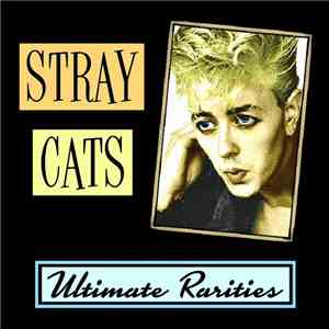Stray Cats - Ultimate Rarities album flac