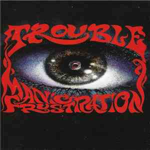 Trouble  - Manic Frustration album flac