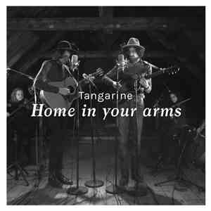 Tangarine - Home In Your Arms (With Strings) album flac