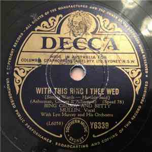 Bing Crosby And Betty Mullin With Lyn Murray And His Orchestra / Bing Crosby / John Scott Trotter And His Orchestra - With This Ring I Thee Wed [Simple Words - Humbly Said] / I'll See You In My Dreams album flac