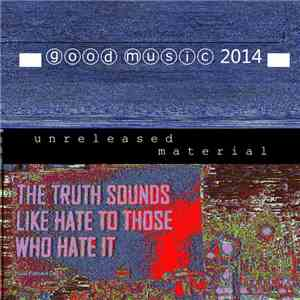 Jarith - ▅▅ ⓖⓞⓞⓓ ⓜⓤⓢⓘⓒ 2014 ▅▅ / / unreleased / / [THE TRUTH SOUNDS LIKE HATE TO THOSE WHO HATE IT] album flac
