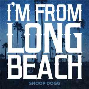 Snoop Dogg - I'm From Long Beach album flac
