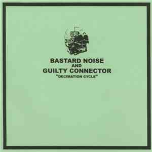 Bastard Noise And Guilty Connector - Decimation Cycle album flac