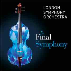 London Symphony Orchestra - Final Symphony - Music From Final Fantasy VI, VII And X album flac