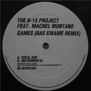 The B-15 Project Feat. Machel Montano - Games (Ras Kwame Remix) album flac
