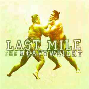 Last Mile - The Heavyweight album flac