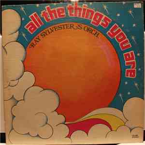 Ray Sylvester's Orch. - All The Things You Are album flac