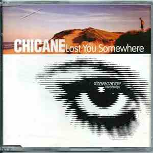 Chicane - Lost You Somewhere album flac