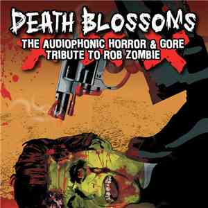 Death Blossoms - The Audiophonic Horror & Gore Tribute to Rob Zombie album flac