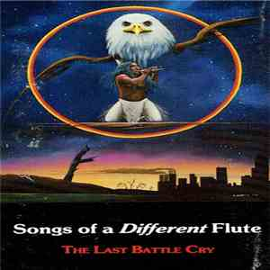 Songs Of A Different Flute - The Last Battle Cry album flac