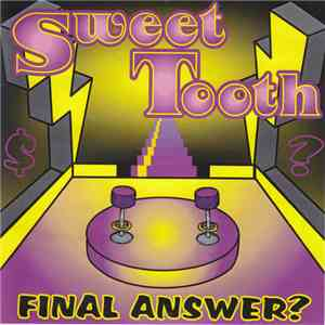 Sweet Tooth  - Final Answer? album flac