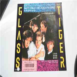 Glass Tiger - Don't Forget Me (When I'm Gone) (ドント・フォゲット・ミー) album flac