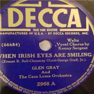 Glen Gray And The Casa Loma Orchestra - When Irish Eyes Are Smiling / My Wild Irish Rose album flac