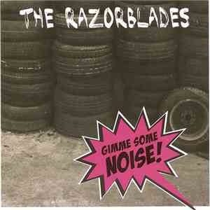 The Razorblades - Gimme Some Noise! album flac