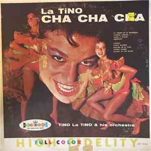 Tino La Tino And His Orchestra - La Tino Cha Cha Cha album flac