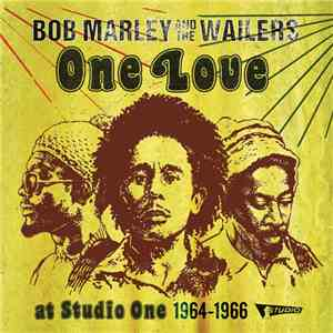 Bob Marley & The Wailers - One Love At Studio One 1964-1966 album flac