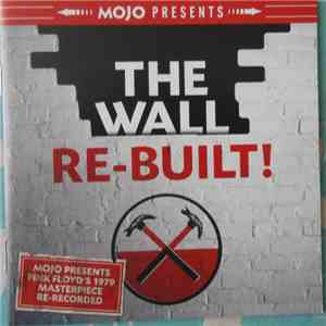 Various - The Wall Re-Built! (Mojo Presents Pink Floyd's 1979 Masterpiece Re-Recorded) album flac