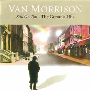 Van Morrison - Still On Top - The Greatest Hits album flac