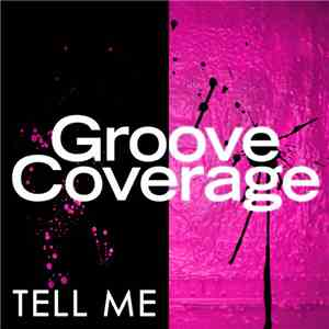 Groove Coverage - Tell Me album flac