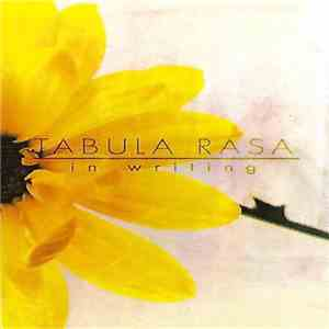 In Writing - Tabula Rasa album flac