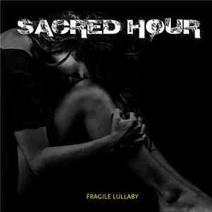 Sacred Hour - Fragile Lullaby album flac