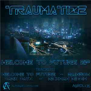 Traumatize  - Welcome To Future EP album flac