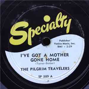 The Pilgrim Travelers - I've Got A Mother Gone Home / Call On Jesus album flac