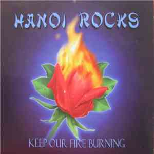 Hanoi Rocks - Keep Our Fire Burning album flac
