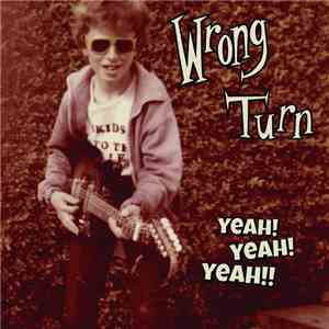 Wrong Turn - Yeah! Yeah! Yeah!! album flac